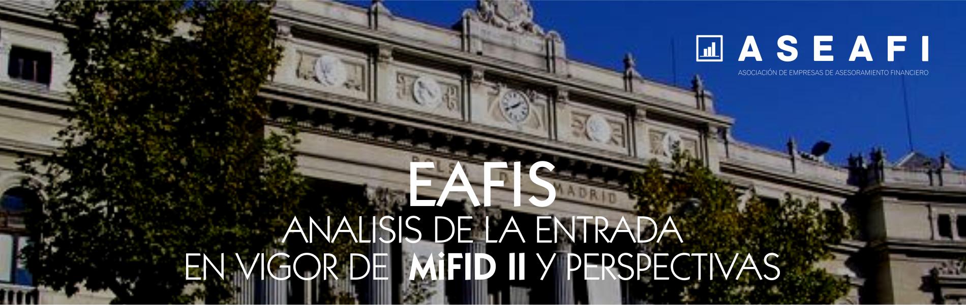 EAFIS. ANÁLISIS DE LA ENTRADA EN VIGOR DE MIFID II Y PERSPECTIVAS