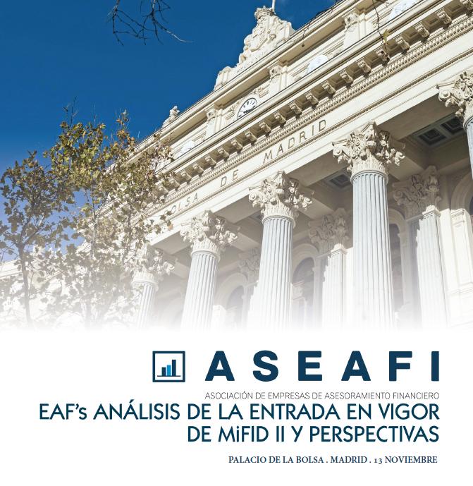 Jornada 'EAF's Nov 2018. Análisis de la entrada en vigor de MiFID II y perspectivas'